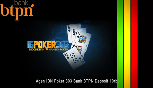 Agen IDN Poker 303 Bank BTPN